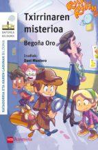 El libro de Txirrinaren misterioa autor BEGOÑA ORO PRADERA DOC!