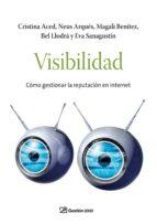 visibilidad: como gestionar la reputacion en internet-cristina aced-eva sanagustin-bel llodra-9788498750294