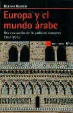 europa y el mundo arabe-bichara khader-9788498886894
