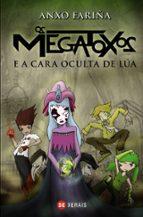 os megatoxos e a cara oculta da lua-anxo fariña-9788499142494