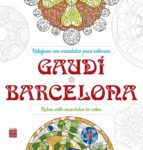 relajarse con mandalas para colorear gaudi barcelona 9788499173894
