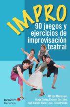 impro: 90 juegos y ejercicios de improvisacion teatral-9788499218694