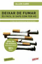 deixar de fumar es facil si saps com fer ho allen carr 9788499301594