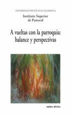a vueltas con la parroquia: balance y perspectivas (ebook)-9788499457994
