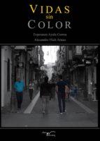 vidas sin color (ebook)-esperanza ayala corma-alexandre flich arnau-9788499493794