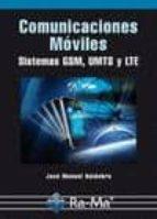 comunicaciones moviles: sistemas gsm, umts y lte-jose manuel huidobro-9788499641294