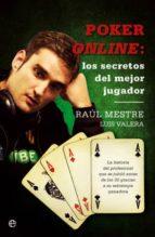 poker online: los secretos del mejor jugador: la historia de un p rofesional que se jubilo a los 30 gracias a su estrategia ganadora-luis valera-9788499700694