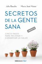 secretos de la gente sana (ebook) julio basulto maria jose mateu 9788499897394