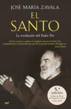 el santo: la revolucion del padre pio-jose maria zavala-9788499986494