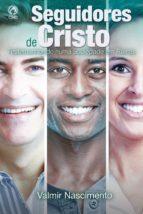 seguidores de cristo (ebook)-valmir nascimento-9788526314894