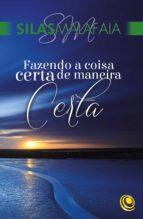 fazendo a coisa certa de maneira certa (ebook)-silas malafaia-9788576895794