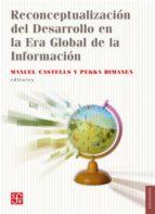 reconceptualización del desarrollo en la era global de la informa cion manuel castells pekka himanen 9789562891394