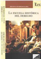 la escuela historica del derecho friedrich carl von savigny 9789563922394