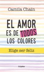 el amor es de todos los colores (ebook) camila chain 9789585464094