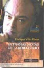 extrañas notas de laboratorio (2ª ed. corregida y aum.) enrique vila matas 9789806523494