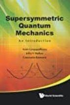 supersymmetric quantum mechanics: an introduction 9789814313094