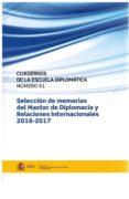 CUADERNOS DE LA ESCUELA DIPLOMATICA Nº 61: SELECCION DE MEMORIAS DEL MASTER DE DIPLOMACIA Y RELACIONES INTERNACIONALES 2016-2017 - 2910022155504 - VV.AA.