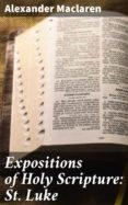 Descargas gratis de torrents para libros EXPOSITIONS OF HOLY SCRIPTURE: ST. LUKE PDF MOBI FB2 4057664588104 in Spanish