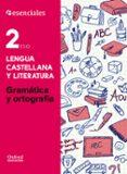 ESENCIALES OXFORD. LENGUA CASTELLANA Y LITERATURA. GRAMÁTICA Y ORTOGRAFÍA 2º ESO - 9780190502904 - VV.AA.