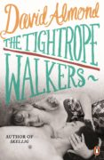 the tightrope walkers (ebook)-david almond-9780241967904