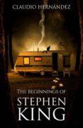 THE BEGINNINGS OF STEPHEN KING (EBOOK) - 9781547513604