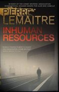 inhuman resources-pierre lemaitre-9781848668904