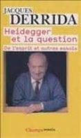 HEIDEGGER ET LA QUESTION: DE L ESPRIT ET AUTRES ESSAIS - 9782081248304 - JACQUES DERRIDA