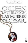 LAS MUJERES DEL CESAR (SEÑORES DE ROMA 4) - 9788408103004 - COLLEEN MCCULLOUGH