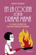 EN LA COCINA CON LA DRAMA MAMÁ (EBOOK) - 9788408115304 - AMAYA ASCUNCE