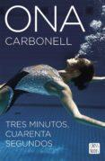 TRES MINUTOS, CUARENTA SEGUNDOS - 9788408160304 - ONA CARBONELL BALLESTERO