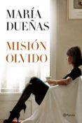 MISIÓN OLVIDO - 9788408190004 - MARIA DUEÑAS