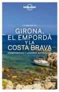 lo mejor de girona, el empordà y la costa brava (ebook)-miquel fañanas-carmina vilaseca-9788408195504