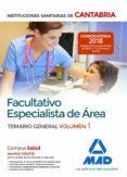 FACULTATIVO ESPECIALISTA DE AREA DE LAS INSTITUCIONES SANITARIAS DE CANTABRIA: TEMARIO GENERAL (VOL. 1) - 9788414215104 - VV.AA.
