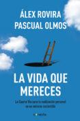 LA VIDA QUE MERECES - 9788415431404 - ALEX ROVIRA