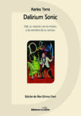 DALIRIUM SONIC: DALI, SU RELACION CON LA MUSICA Y LAS ESTRELLAS DE SU TIEMPO - 9788415526704 - KARKES TORRA