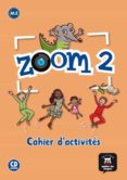 ZOOM 2. CAHIER D´ACTIVITES FLE+CD - 9788415640004 - VV.AA.