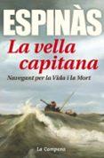 la vella capitana: navegant per la vida i la mort-josep maria espinas-9788416457304