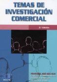 TEMAS DE INVESTIGACIÓN COMERCIAL - 9788416704804 - FRANCISCO JOSE MAS RUIZ