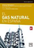EL GAS NATURAL EN ESPAÑA - 9788416894604 - ALFONSO BALLESTERO