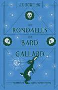 LES RONDALLES DEL BARD GALLARD (ACTUALITZAT) - 9788417016104 - J.K. ROWLING