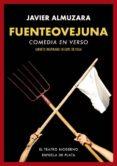 fuenteovejuna: comedia en verso: libreto inspirado en lope de vega-javier almuzara-9788417146504