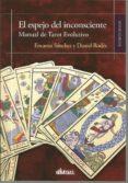 EL ESPEJO DEL INCOSCIENTE: MANUAL DE TAROT EVOLUTIVO - 9788417269104 - ENCARNA SANCHEZ