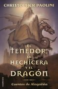 EL TENEDOR, LA HECHICERA Y EL DRAGÓN - 9788417541804 - CHRISTOPHER PAOLINI