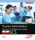 AUXILIAR DE LA FUNCION ADMINISTRATIVA. SERVICIO CANTABRO DE SALUD . SCS: TEST - 9788417674304 - VV.AA.