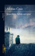 JESUCRISTO BEBIA CERVEZA - 9788420414904 - ALFONSO CRUZ