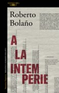 a la intemperie (ebook)-roberto bolaño-9788420431604
