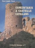 COMENTARIS A CASTELLS CATALANS - 9788423204304 - PERE CATALA I ROCA
