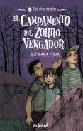 EL CAMPAMENTO DEL ZORRO VENGADOR:LOS SIN MIEDO 3 - 9788423694204 - JOSE MARIA PLAZA