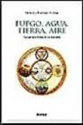 FUEGO, AGUA, TIERRA, AIRE: UNA HISTORIA CULTURAL DE LOS ELEMENTOS - 9788425420504 - GERNOT HARTMUT BOHME