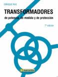 TRANSFORMADORES DE POTENCIA, DE MEDIDA Y DE PROTECCION - 9788426706904 - ENRIQUE RAS OLIVA